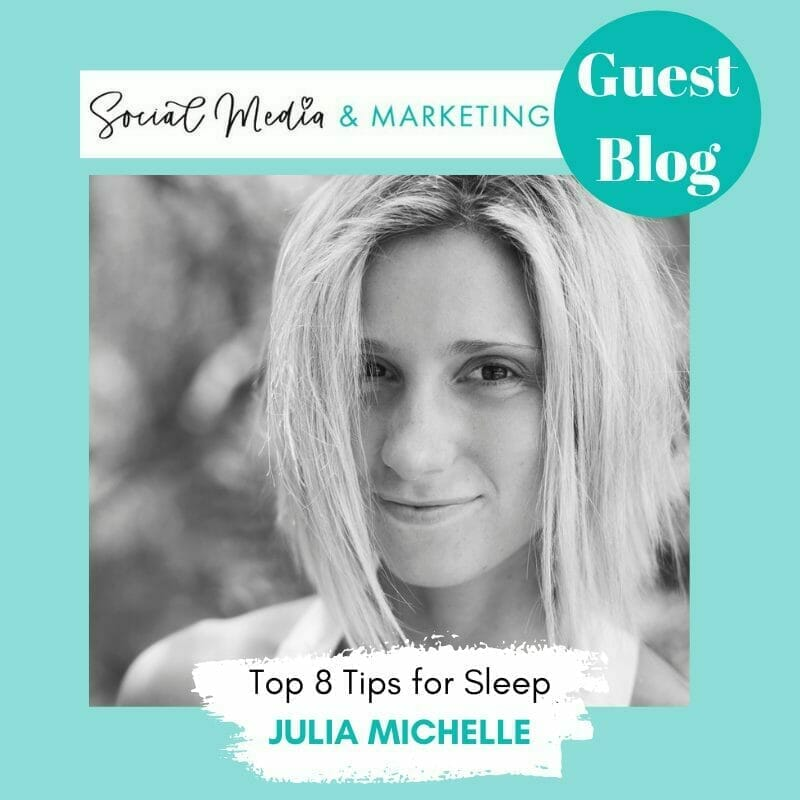 Guest Blog with Julia Michelle – Top 8 Tips for Better Sleep